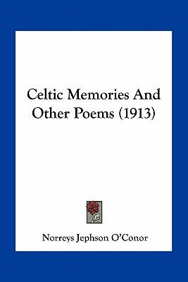 Celtic Memories and Other Poems (1913)