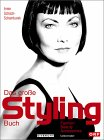 Das große Styling- Buch. Fashion, Beauty, Accessoires.