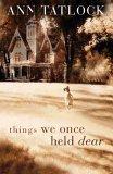 Things We Once Held ...