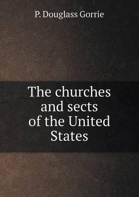 The Churches and Sects of the United States