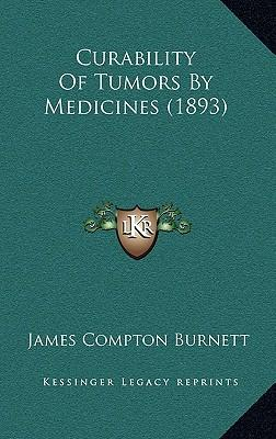 Curability of Tumors by Medicines (1893)