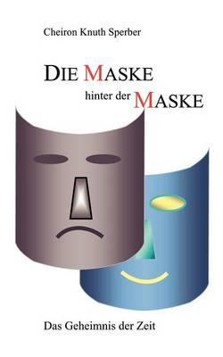 Die Maske hinter der Maske