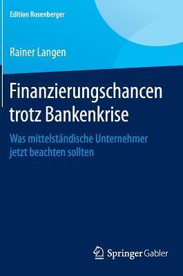 Finanzierungschancen Trotz Bankenkrise