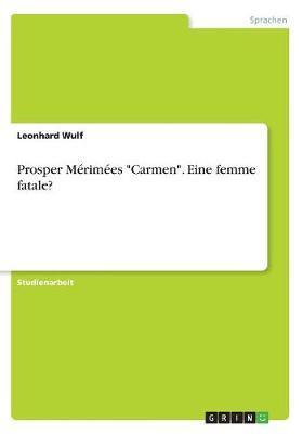 """Prosper Mérimées """"Carmen"""". Eine femme fatale?"""