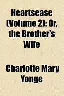 Heartsease (Volume 2); Or, the Brother's Wife