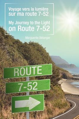 Voyage Vers La Lumiere Sur Ma Route 7-52 / My Journey to the Light on Route 7-52