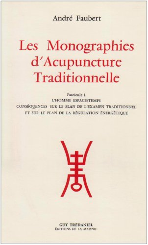 Les monographies d'acupuncture traditionelle, Fascicule 1