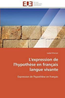 L'Expression de l'Hypothese en Français Langue Vivante