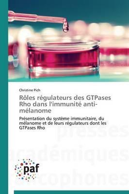 Roles Regulateurs des Gtpases Rho Dans l'Immunite Anti-Melanome