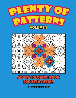 Plenty of Patterns, Adult Coloring Book for Relaxation