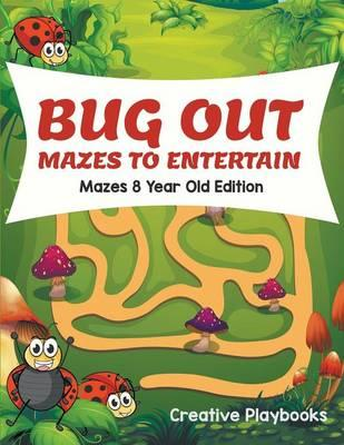 Bug Out Mazes To Entertain Mazes 8 Year Old Edition