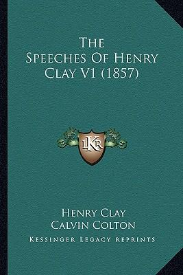 The Speeches of Henry Clay V1 (1857)