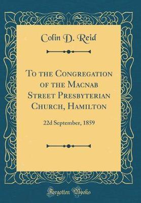 To the Congregation of the Macnab Street Presbyterian Church, Hamilton