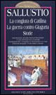 La congiura di Catilina - La guerra contro Giugurta - Storie