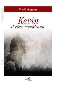 Kevin. Il ricco mendicante