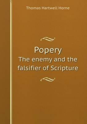 Popery the Enemy and...