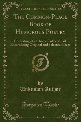The Common-Place Book of Humorous Poetry