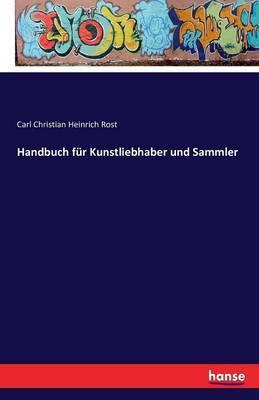 Handbuch für Kunstliebhaber und Sammler