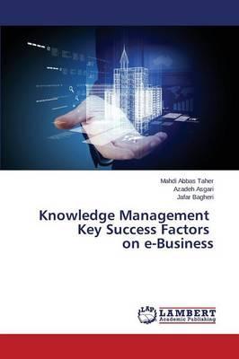 Knowledge Management Key Success Factors on e-Business
