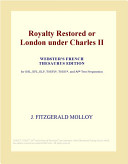 Royalty Restored Or London Under Charles II (Webster's French Thesaurus Edition)
