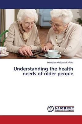 Understanding the health needs of older people