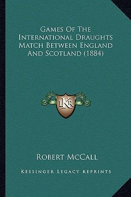 Games of the International Draughts Match Between England and Scotland (1884)