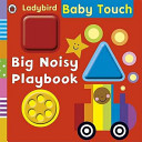 Baby Touch - Big Noisy Playbook