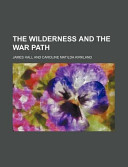 The Wilderness and the War Path