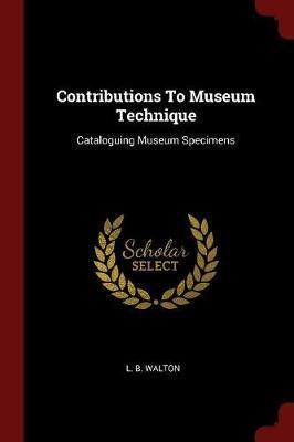 Contributions to Museum Technique