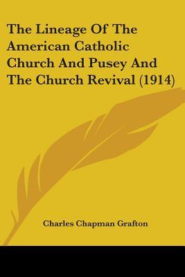 The Lineage of the American Catholic Church and Pusey and the Church Revival (1914)