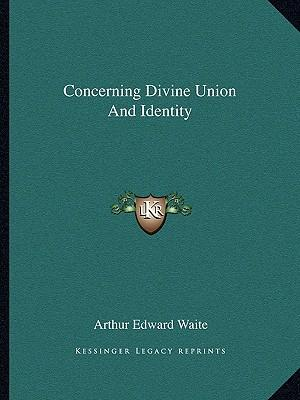 Concerning Divine Union and Identity