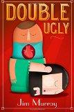 Double Ugly