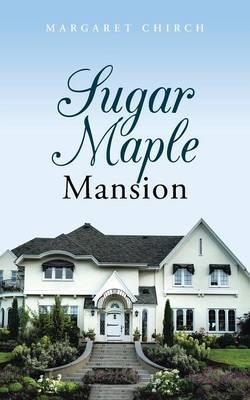 Sugar Maple Mansion