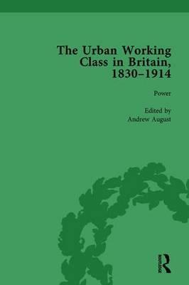 The Urban Working Class in Britain, 1830–1914 Vol 4