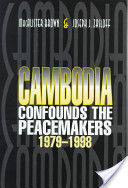 Cambodia Confounds the Peacemakers, 1979-1998