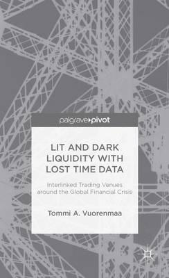 Lit and Dark Liquidity With Lost Time Data
