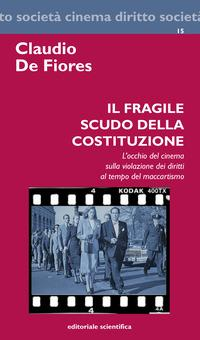 Il fragile scudo della costituzione. L'occhio del cinema sulla violazione dei diritti al tempo del maccartismo