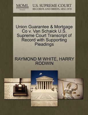 Union Guarantee & Mortgage Co V. Van Schaick U.S. Supreme Court Transcript of Record with Supporting Pleadings