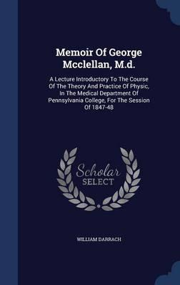 Memoir of George McClellan, M.D.