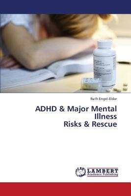 ADHD & Major Mental  Illness  Risks & Rescue