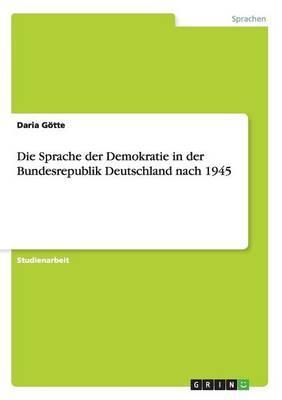 Die Sprache der Demokratie in der Bundesrepublik Deutschland nach 1945
