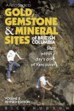 A Field Guide to Gold, Gemstone and Mineral Sites of British Columbia, Volume 2
