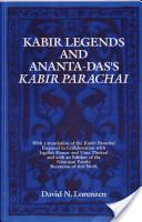 Kabir Legends and Ananta-Das's Kabir Parachai