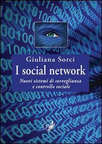 I social network. Nuovi sistemi di sorveglianza e controllo sociale