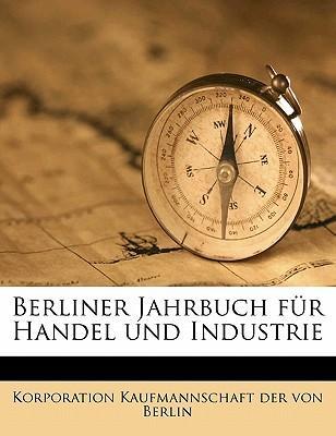 Berliner Jahrbuch Fur Handel Und Industrie
