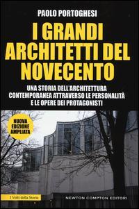 I grandi architetti del Novecento. Ediz. illustrata