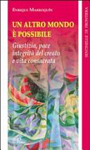 Un altro mondo è possibile. Giustizia, pace, integrità del creato e vita consacrata