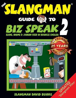 The Slangman Guide to Biz Speak