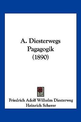 A. Diesterwegs Pagagogik (1890)