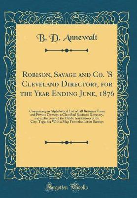 Robison, Savage and Co. 'S Cleveland Directory, for the Year Ending June, 1876